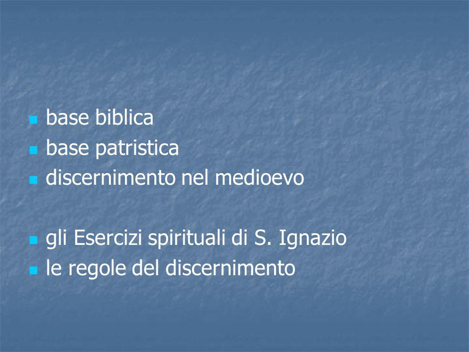 base biblica base patristica. discernimento nel medioevo.
