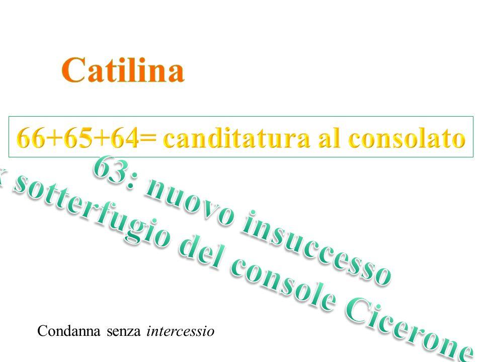 66+65+64= canditatura al consolato x sotterfugio del console Cicerone