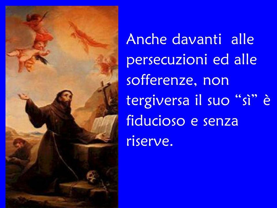 Anche davanti alle persecuzioni ed alle. sofferenze, non. tergiversa il suo sì è. fiducioso e senza.