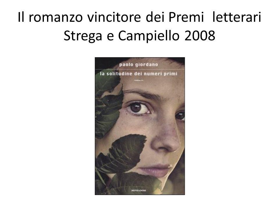 Il romanzo vincitore dei Premi letterari Strega e Campiello 2008