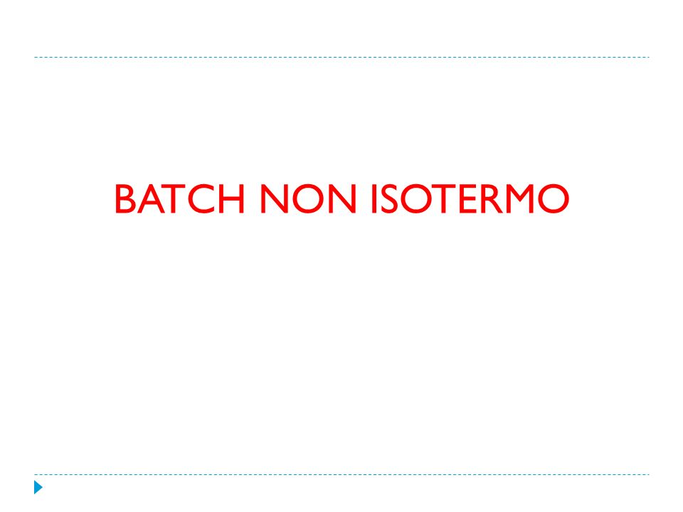 BATCH NON ISOTERMO