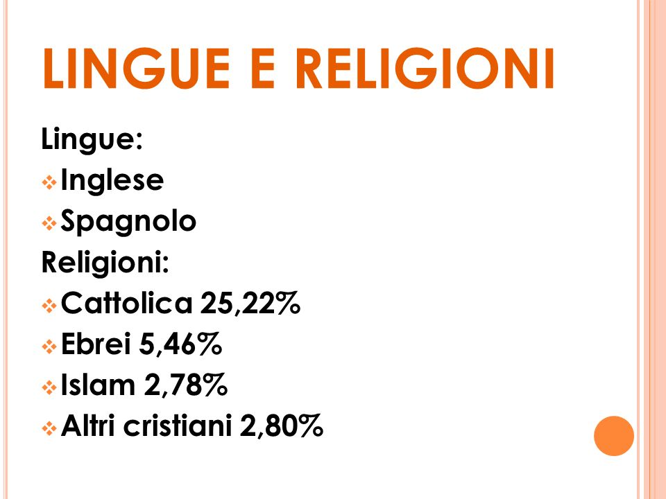 LINGUE E RELIGIONI Lingue: Inglese Spagnolo Religioni: