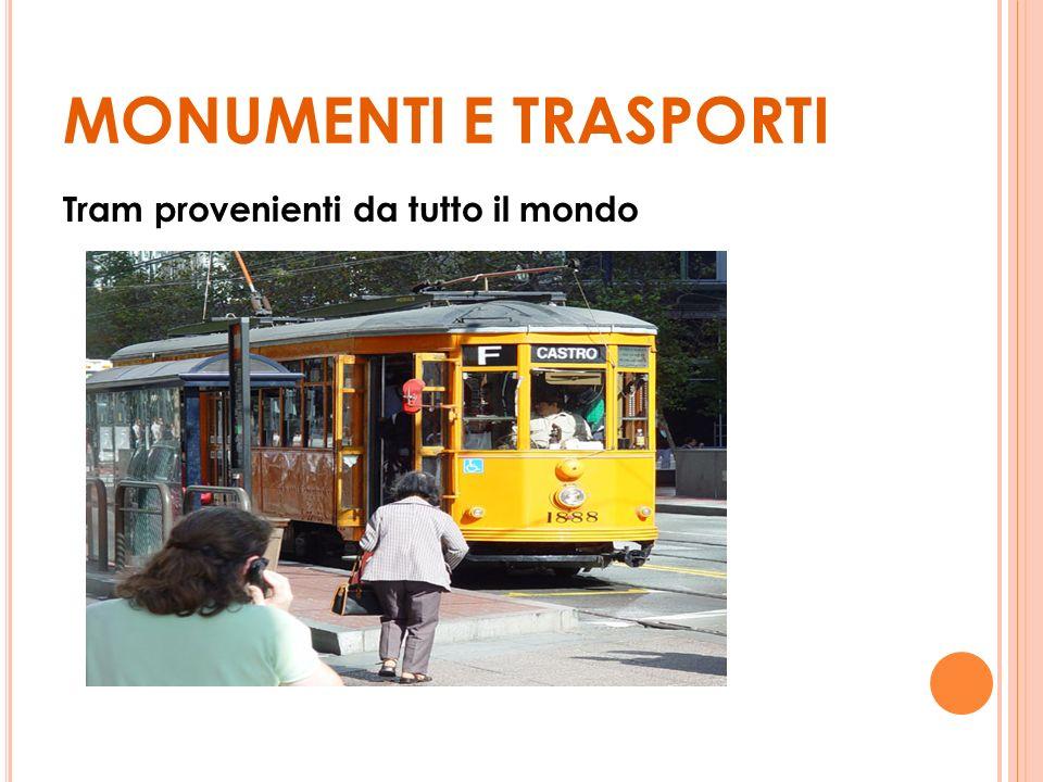 MONUMENTI E TRASPORTI Tram provenienti da tutto il mondo