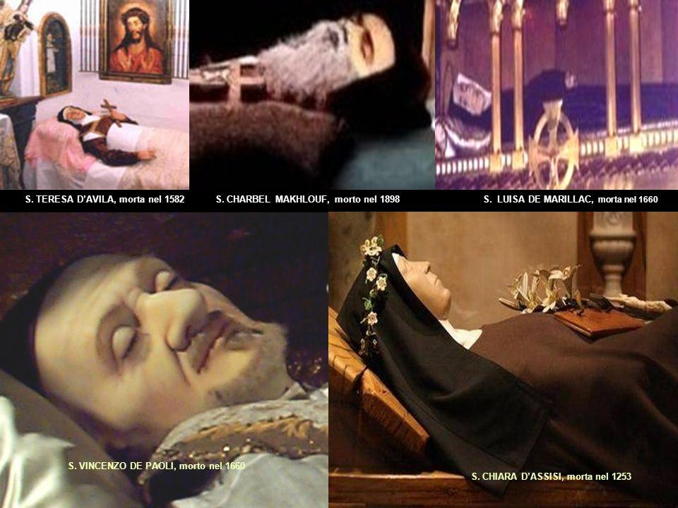 S. TERESA D'AVILA, morta nel 1582 S. CHARBEL MAKHLOUF, morto nel 1898