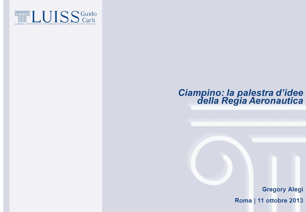 Ciampino: la palestra d'idee della Regia Aeronautica