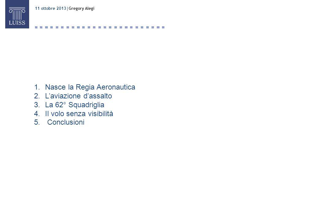 Nasce la Regia Aeronautica L'aviazione d'assalto La 62° Squadriglia