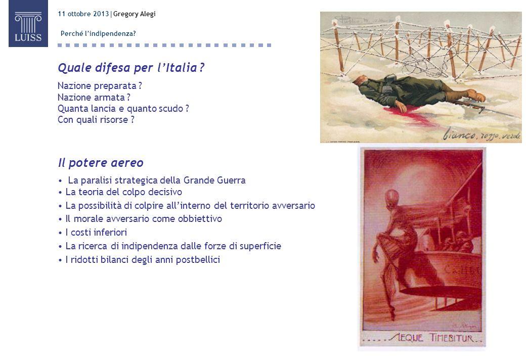Perché l'indipendenza Quale difesa per l'Italia
