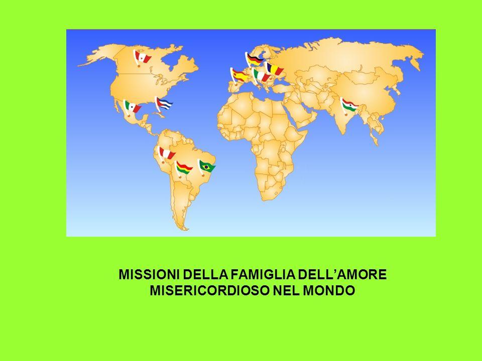 MISSIONI DELLA FAMIGLIA DELL'AMORE MISERICORDIOSO NEL MONDO