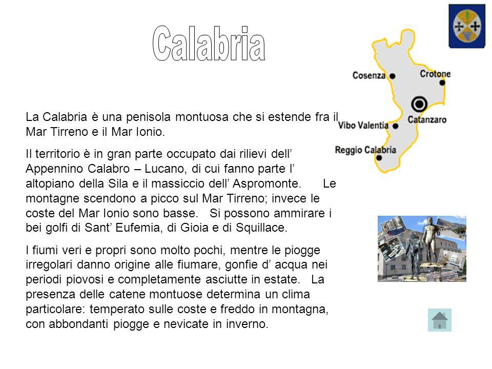 Calabria La Calabria è una penisola montuosa che si estende fra il Mar Tirreno e il Mar Ionio.