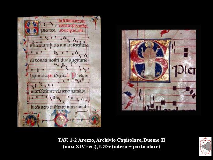 TAV. 1-2 Arezzo, Archivio Capitolare, Duomo H (inizi XIV sec. ), f