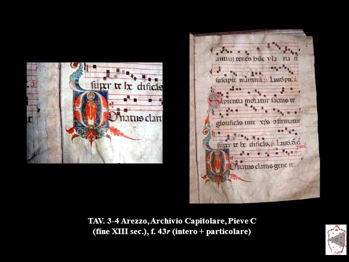 TAV. 3-4 Arezzo, Archivio Capitolare, Pieve C (fine XIII sec. ), f