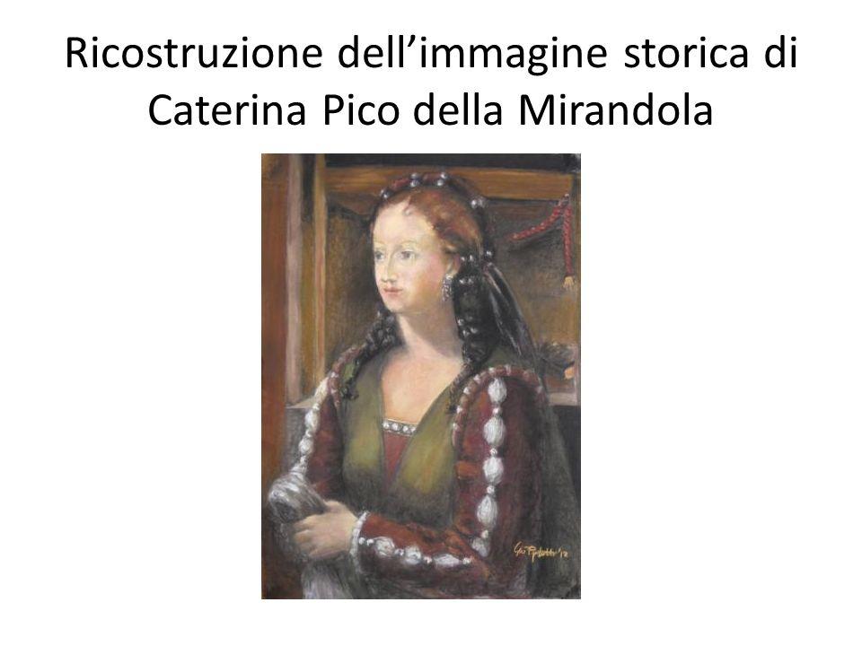 Ricostruzione dell'immagine storica di Caterina Pico della Mirandola