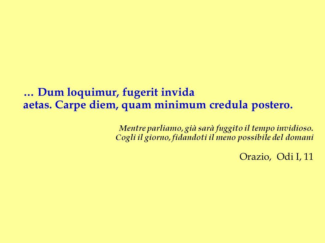 … Dum loquimur, fugerit invida