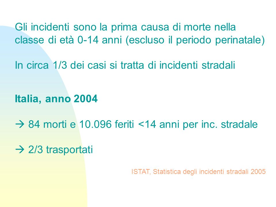 In circa 1/3 dei casi si tratta di incidenti stradali