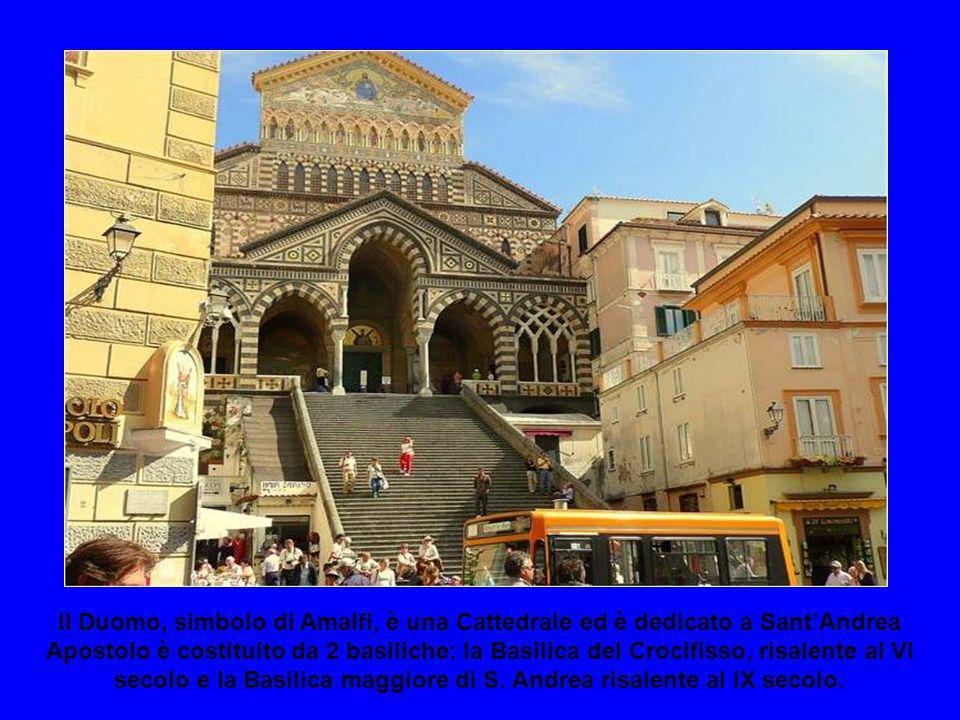 Il Duomo, simbolo di Amalfi, è una Cattedrale ed è dedicato a Sant'Andrea Apostolo è costituito da 2 basiliche: la Basilica del Crocifisso, risalente al VI secolo e la Basilica maggiore di S.