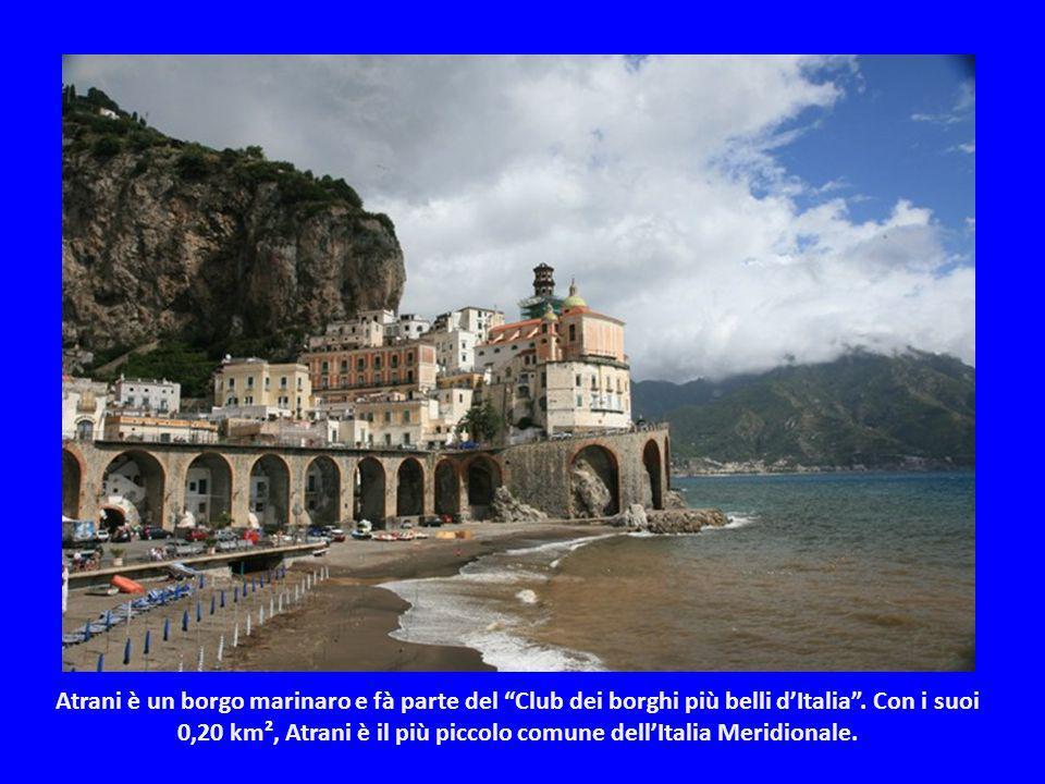 Atrani è un borgo marinaro e fà parte del Club dei borghi più belli d'Italia .
