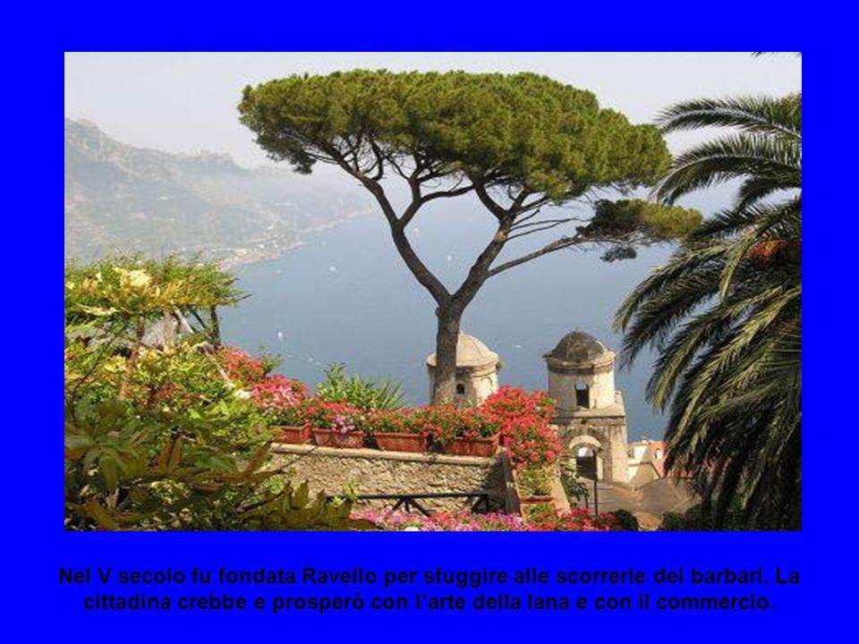 Nel V secolo fu fondata Ravello per sfuggire alle scorrerie dei barbari.