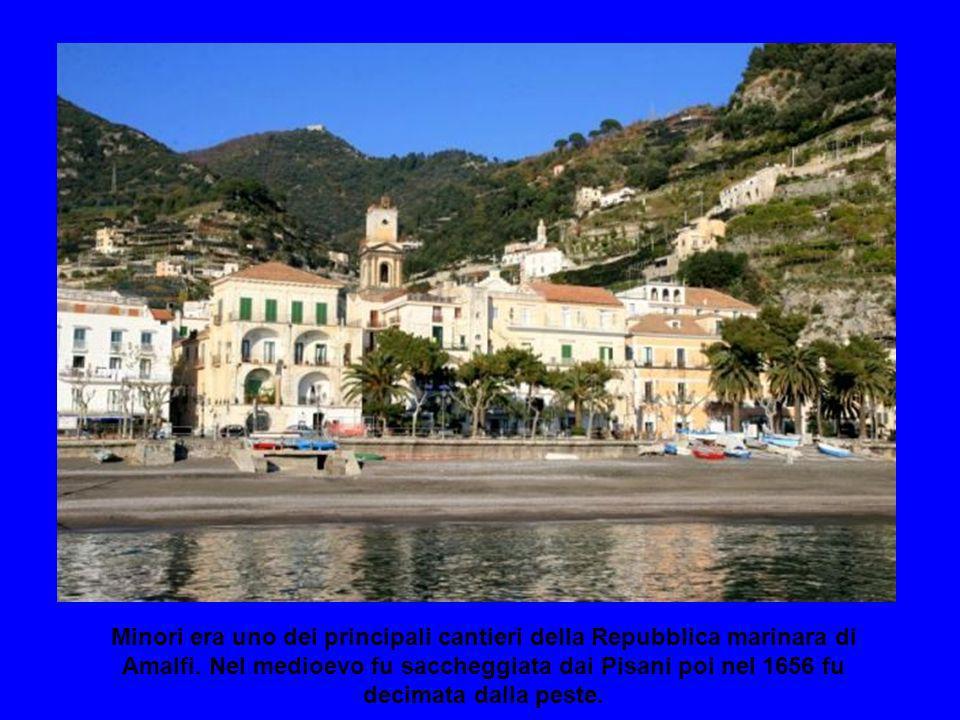 Minori era uno dei principali cantieri della Repubblica marinara di Amalfi.