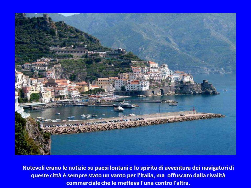 Notevoli erano le notizie su paesi lontani e lo spirito di avventura dei navigatori di queste città è sempre stato un vanto per l Italia, ma offuscato dalla rivalità commerciale che le metteva l una contro l altra.