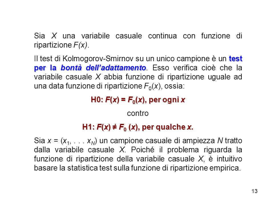 H1: F(x) ≠ F0 (x), per qualche x.