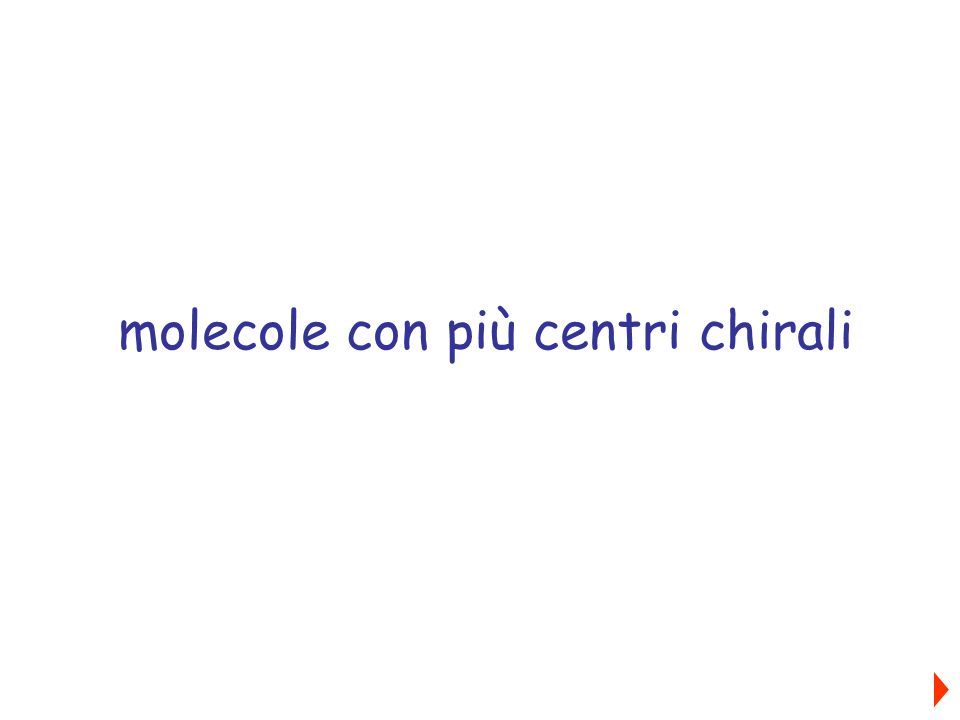molecole con più centri chirali