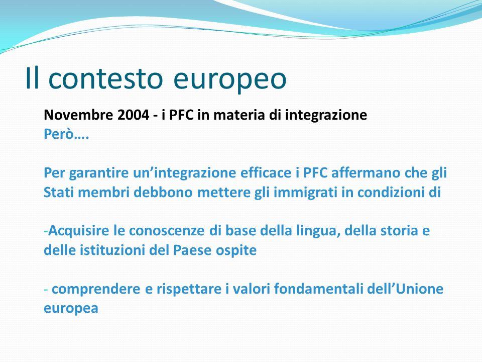 Il contesto europeo Novembre 2004 - i PFC in materia di integrazione