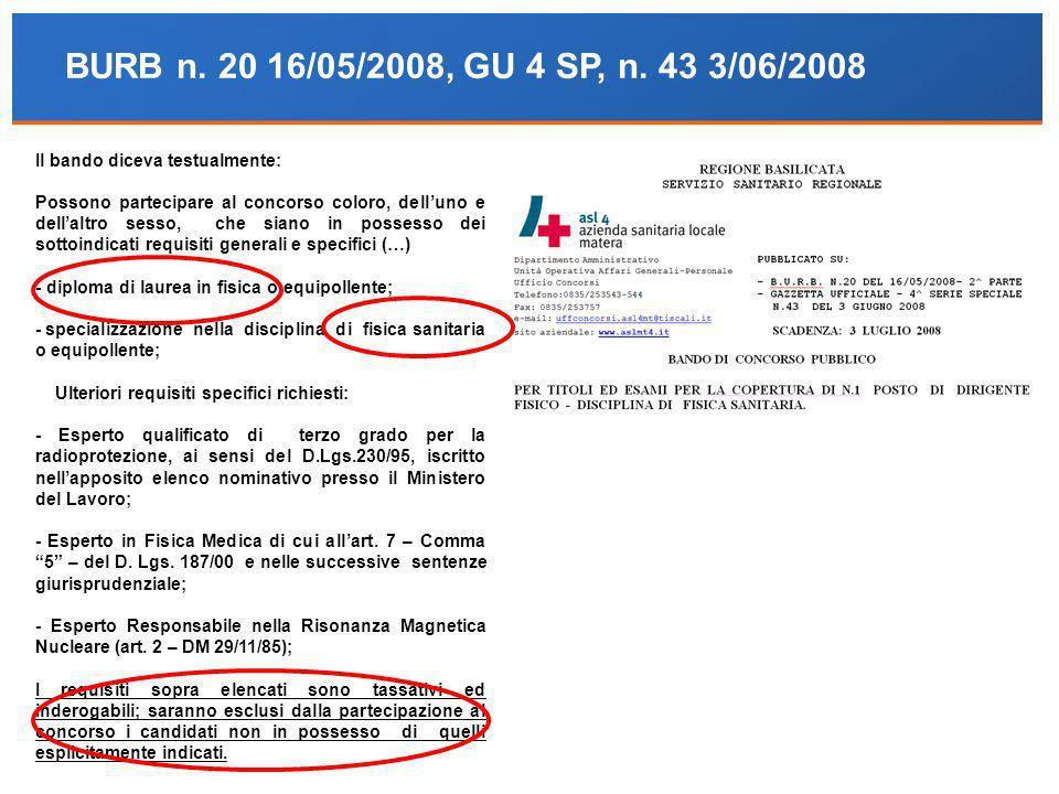 BURB n. 20 16/05/2008, GU 4 SP, n. 43 3/06/2008 Il bando diceva testualmente: