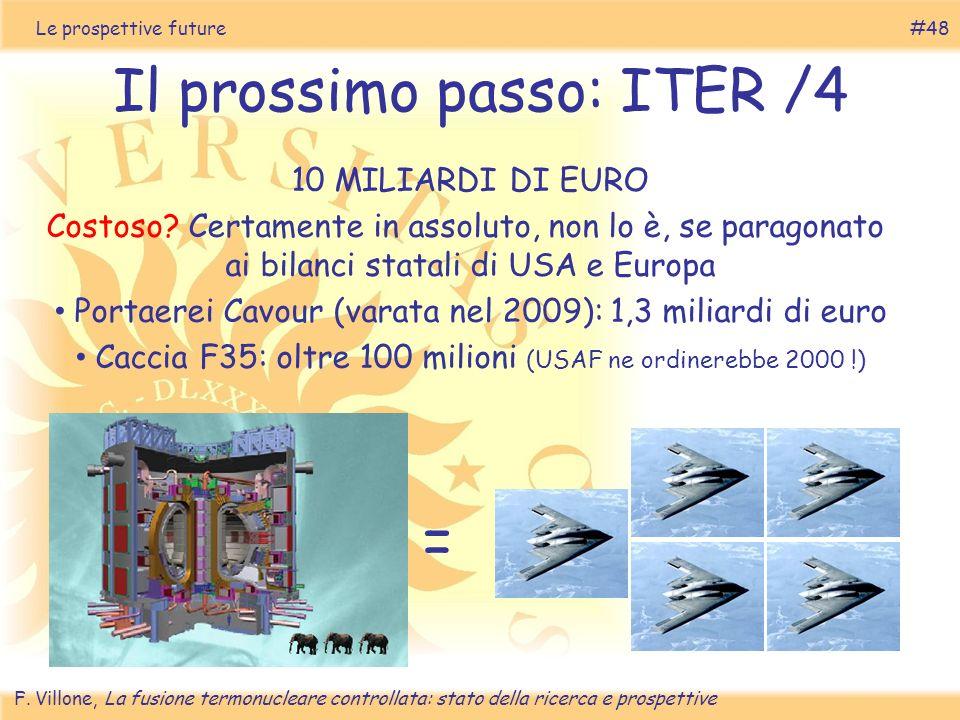 = Il prossimo passo: ITER /4 10 MILIARDI DI EURO