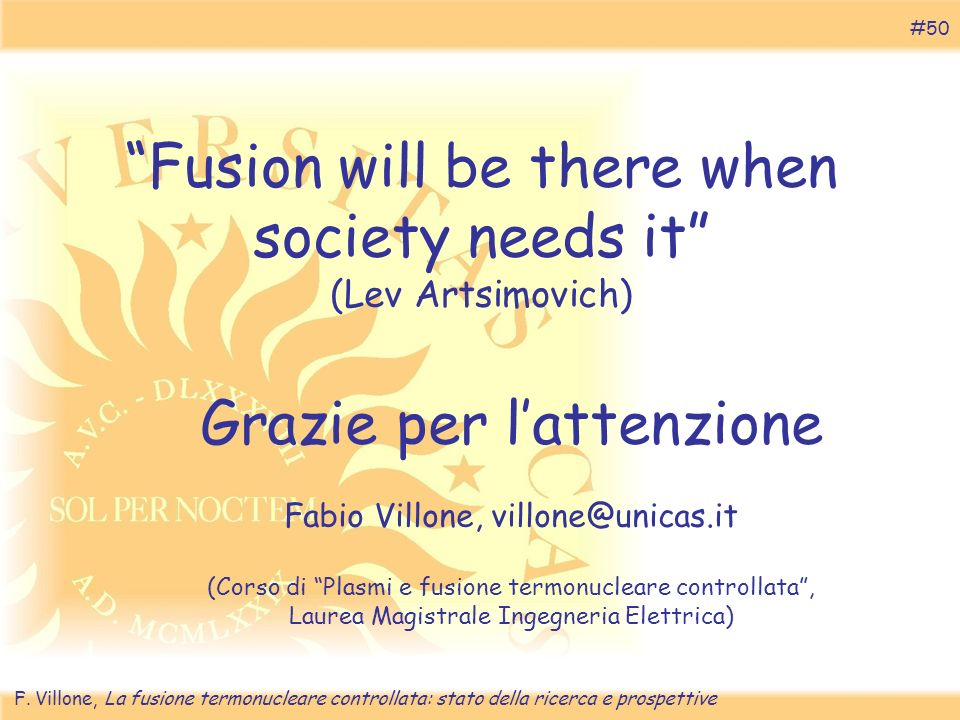 Fusion will be there when society needs it (Lev Artsimovich)
