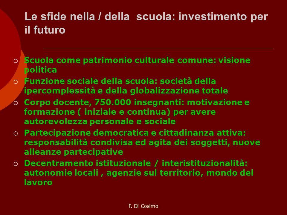 Le sfide nella / della scuola: investimento per il futuro