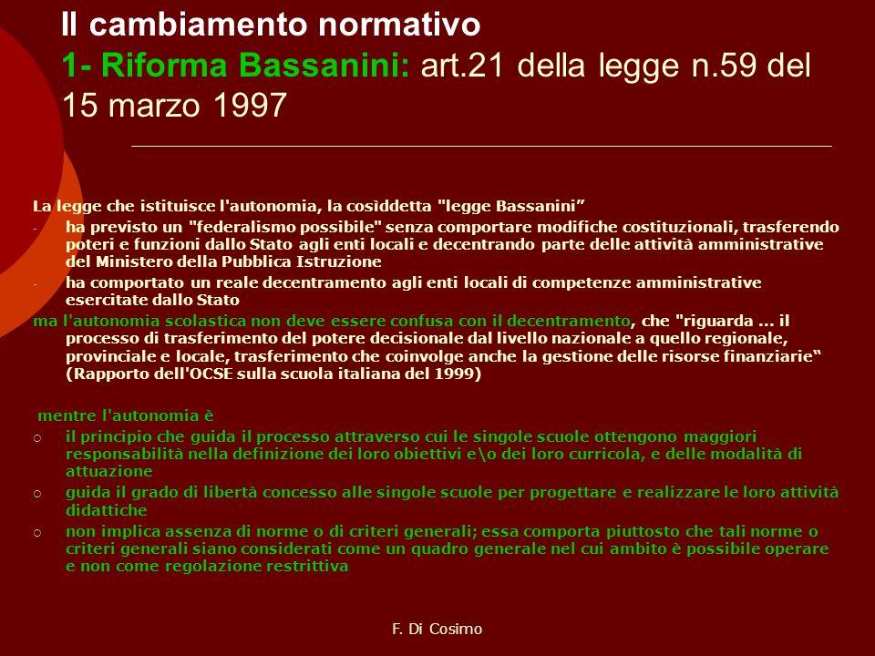 Il cambiamento normativo 1- Riforma Bassanini: art. 21 della legge n