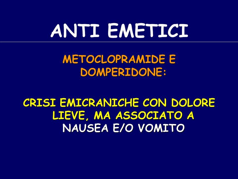 ANTI EMETICI METOCLOPRAMIDE E DOMPERIDONE: