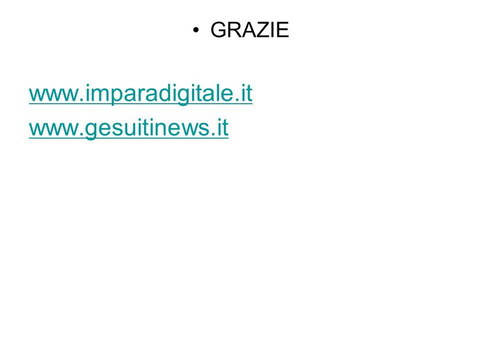 GRAZIE www.imparadigitale.it www.gesuitinews.it