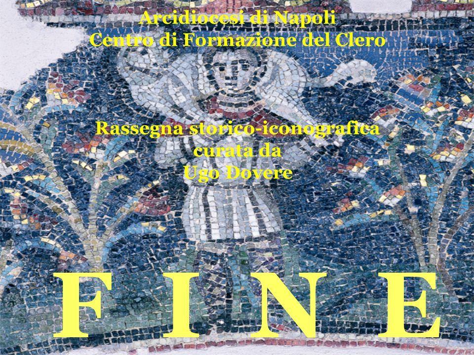 Arcidiocesi di Napoli Centro di Formazione del Clero Rassegna storico-iconografica curata da Ugo Dovere