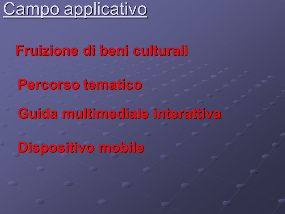 Campo applicativo Fruizione di beni culturali Percorso tematico