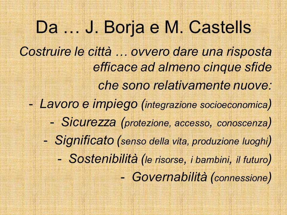 Da … J. Borja e M. Castells Costruire le città … ovvero dare una risposta efficace ad almeno cinque sfide.