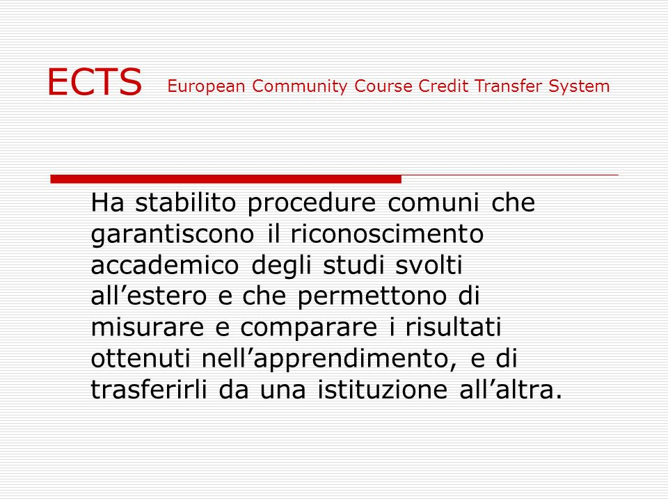 ECTSEuropean Community Course Credit Transfer System.