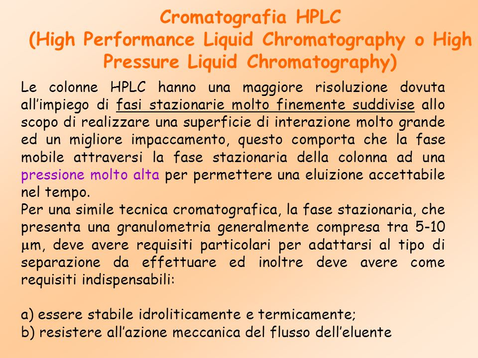 Cromatografia HPLC (High Performance Liquid Chromatography o High Pressure Liquid Chromatography)