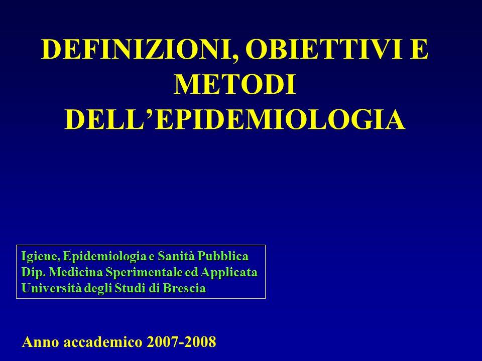 DEFINIZIONI, OBIETTIVI E METODI DELL'EPIDEMIOLOGIA
