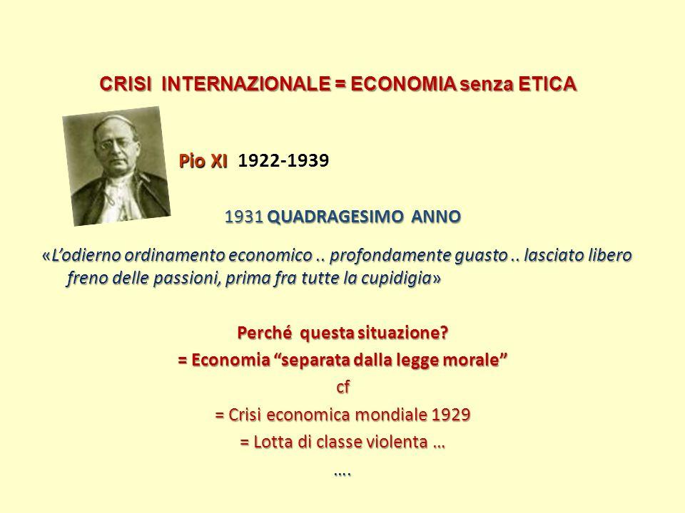 CRISI INTERNAZIONALE = ECONOMIA senza ETICA