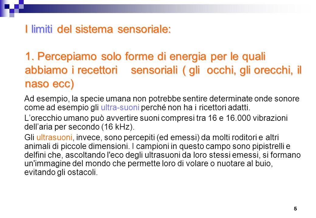 I limiti del sistema sensoriale: 1