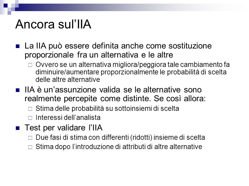 Ancora sul'IIA La IIA può essere definita anche come sostituzione proporzionale fra un alternativa e le altre.