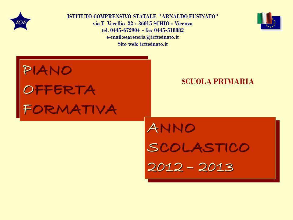 PIANO OFFERTA FORMATIVA ANNO SCOLASTICO 2012 – 2013 SCUOLA PRIMARIA