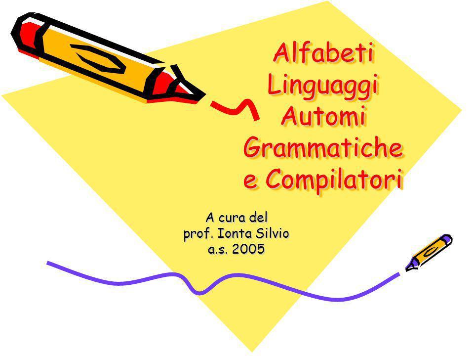 Alfabeti Linguaggi Automi Grammatiche e Compilatori