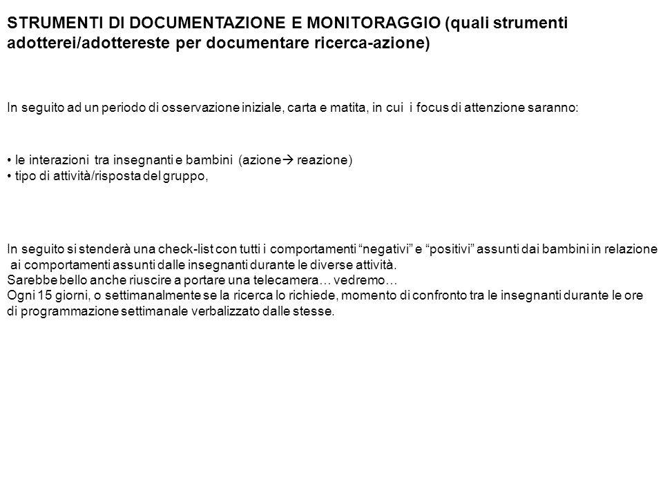 STRUMENTI DI DOCUMENTAZIONE E MONITORAGGIO (quali strumenti adotterei/adottereste per documentare ricerca-azione)