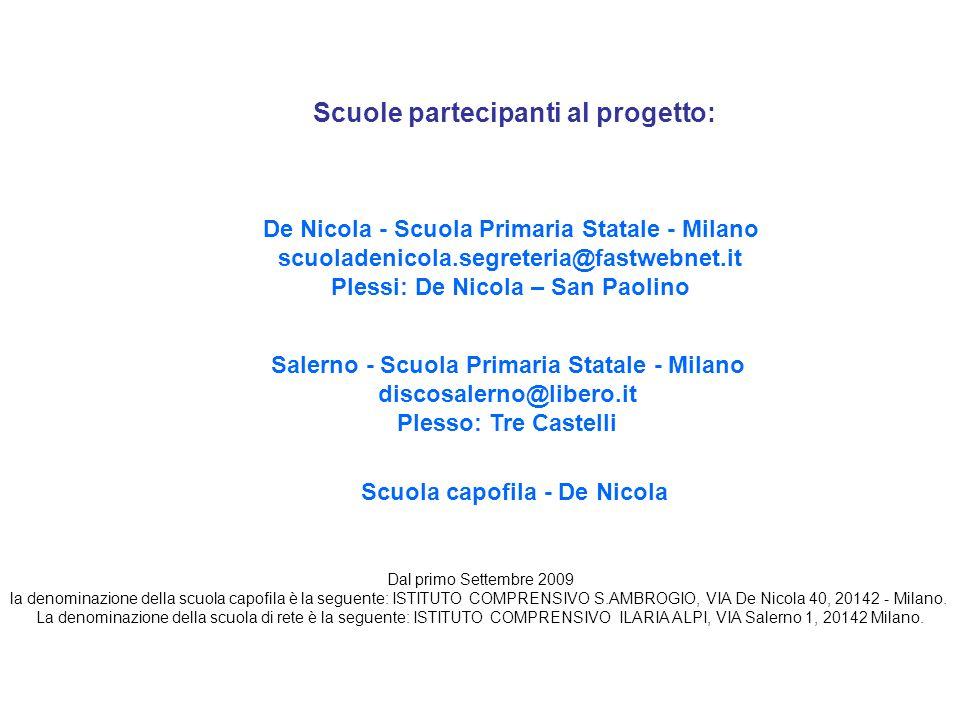 Scuole partecipanti al progetto: Scuola capofila - De Nicola