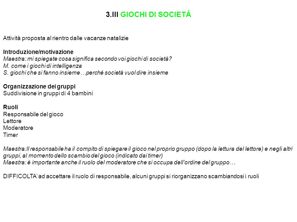 3.III GIOCHI DI SOCIETÀ Attività proposta al rientro dalle vacanze natalizie. Introduzione/motivazione.