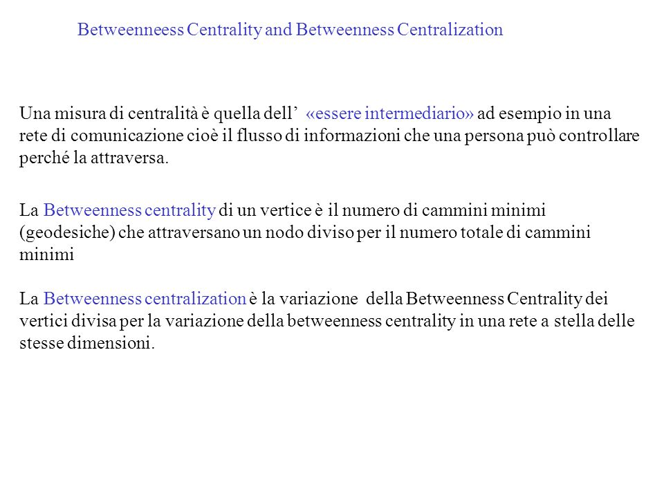 Betweenneess Centrality and Betweenness Centralization