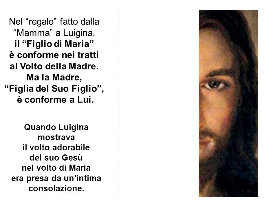 Nel regalo fatto dalla Mamma a Luigina, il Figlio di Maria