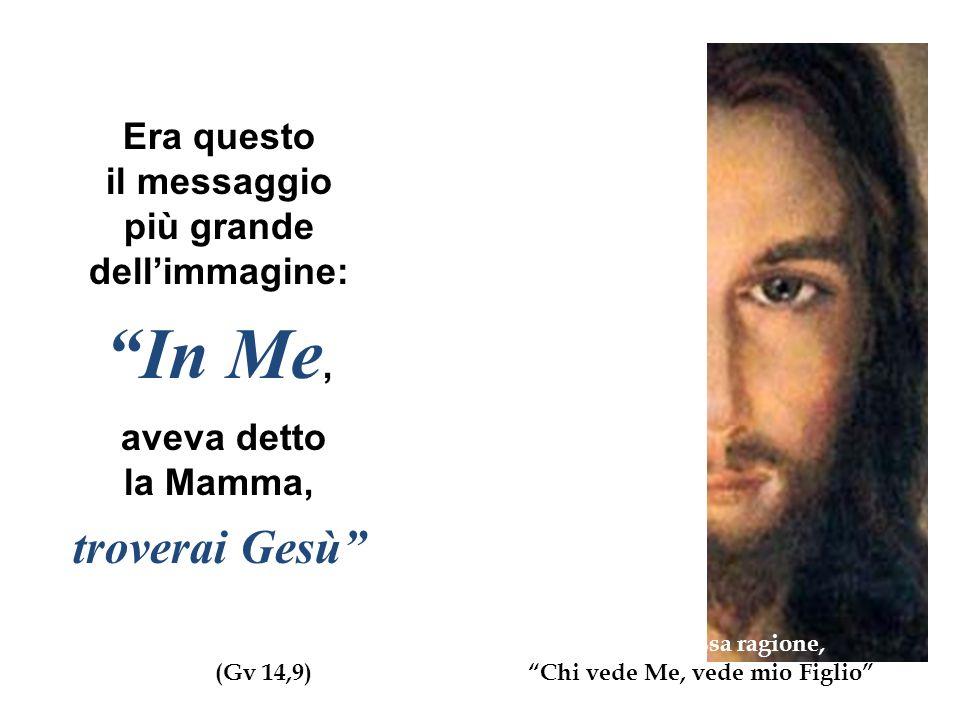 In Me, troverai Gesù Era questo il messaggio